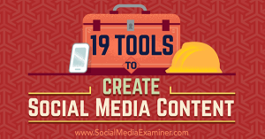 19 Tools to Create Social Media Content